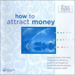 How to Attract Money (The Love Tapes Series)