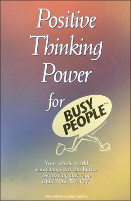 Positive Thinking Power for Busy People