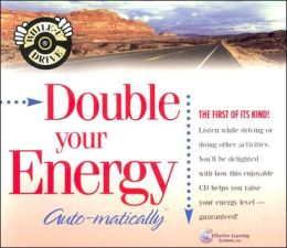 Double Your Energy...Automatically