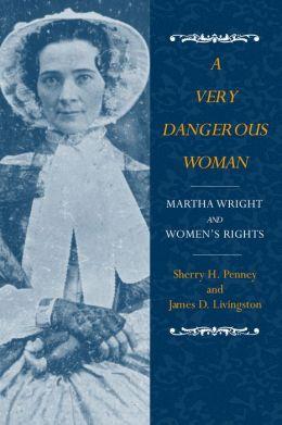 A Very Dangerous Woman:Martha Wright