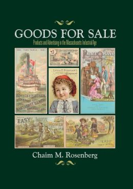 Goods for Sale: Products and Advertising in the Massachusetts Industrial Age