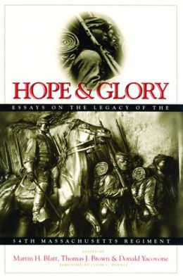 Hope and Glory: Essays on the Legacy of the 54th Massachusetts Regiment