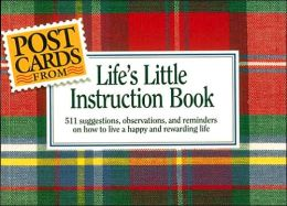 Postcards From Life's Little Instruction Book: 511 Suggestions, Observations, And Reminders On How To Live A Happy And Rewarding Life