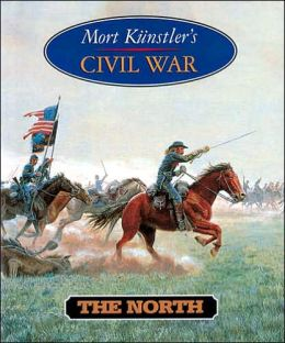 Mort Kunstler's Civil War: The North