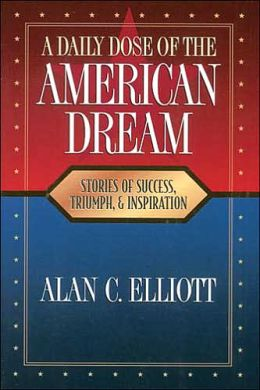 A Daily Dose of the American Dream: Stories of Success, Triumph, and Inspiration