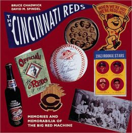 The Cincinnati Reds: Memories and Memorabilia of the Big Red Machine