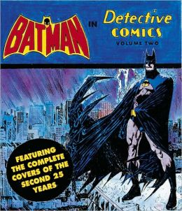 Batman in Detective Comics: Featuring the Complete Covers of the Second 25 Years