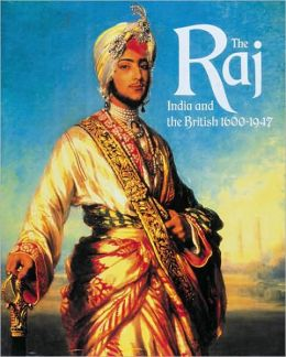 The Raj: India and the British, 1600-1947