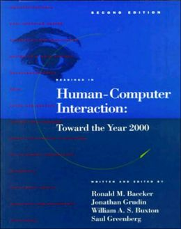 Readings in Human-Computer Interaction: Toward the Year 2000, Second Edition
