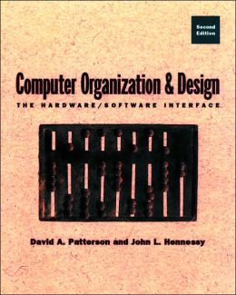 Computer Organization and Design Second Edition: The Hardware/Software Interface