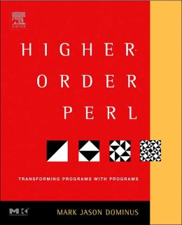 Higher-Order Perl: Transforming Programs with Programs