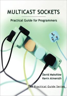 Multicast Sockets: Practical Guide for Programmers