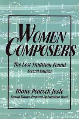 Women Composers: The Lost Tradition Found 2nd Edition