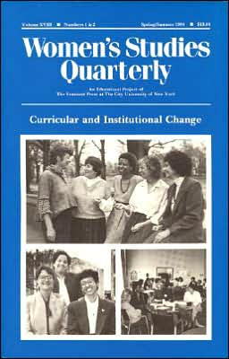 Women's Studies Quarterly: Curricular and Institutional Change
