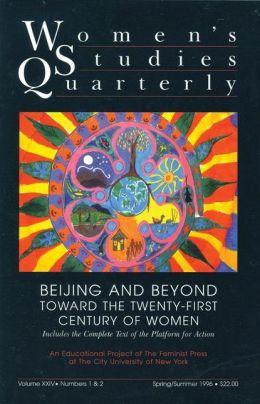 Women's Studies Quarterly (96:1-2): Beijing and Beyond: Women in the Twenty-First Century