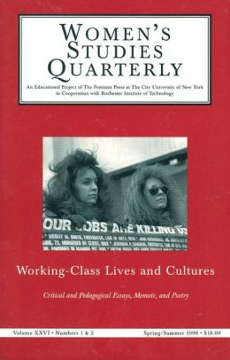 Women's Studies Quarterly (98:1-2): Working Class Studies