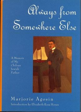 Always from Somewhere Else: A Memoir of My Chilean Jewish Father