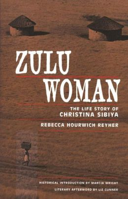 Zulu Woman : The Life Story of Christina Sibiya