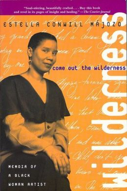 Come Out the Wilderness: Memoir of a Black Woman Artist