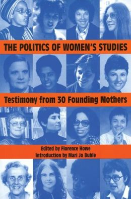 The Politics of Women's Studies: Testimony from the Founding Mothers