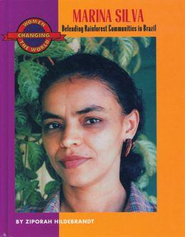 Marina Silva: Defending Rainforest Communities in Brazil
