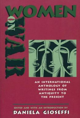 Women on War: An International Anthology of Writings from Antiquity to the Present