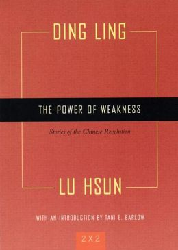The Power of Weakness: Four Stories of the Chinese Revolution