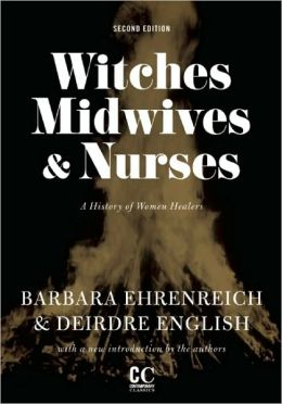 Witches, Midwives, and Nurses (Second Edition): A History of Women Healers