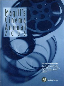 Magill's Cinema Annual 2005: Guide to the Films of 2004