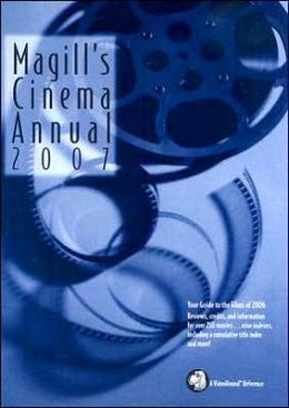 Magill's Cinema Annual: 2007