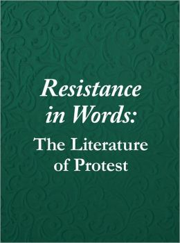 Resistance In Words: The Literature of Protest, 3 Volume Set
