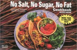 No Salt, No Sugar, No Fat Cookbook