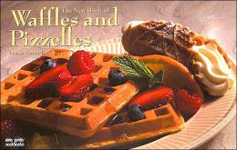 The New Book of Waffles and Pizzelles