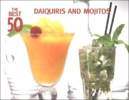Best 50 Daiquiris, Mojitos, Rum Drinks