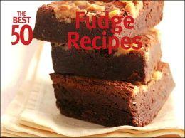 Best 50 Fudge Recipes
