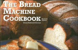 New Bread Machine Cookbook, Revised Edition