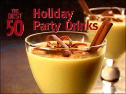 Best 50 Holiday Party Drinks