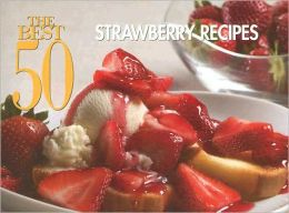 The Best 50 Strawberry Recipes
