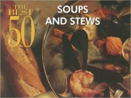 The Best 50 Soups and Stews