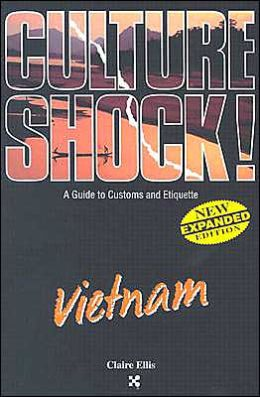 Culture Shock! Vietnam: A Guide to Customs and Etiquette