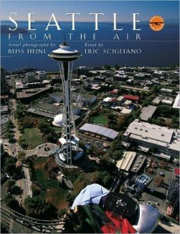 Seattle From the Air (Bird's Eye View Series)