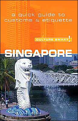 Culture Smart! Singapore: A Quick Guide to Customs and Etiquette