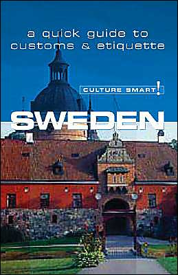 Sweden (Culture Smart! Series): A Quick Guide to Culture and Etiquette