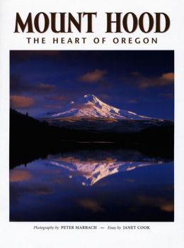 Mount Hood: The Heart of Oregon