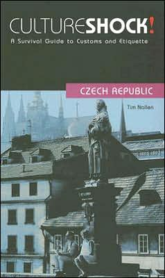 Culture Shock! Czech Republic: A Survival Guide to Customs and Etiquette