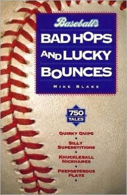 Baseball's Bad Hops and Lucky Bounces
