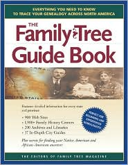 Family Tree Guide Book: Everything You Need to Know to Trace Your Genealogy Across North America