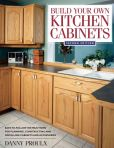Book Cover Image. Title: Build Your Own Kitchen Cabinets, Author: Danny Proulx