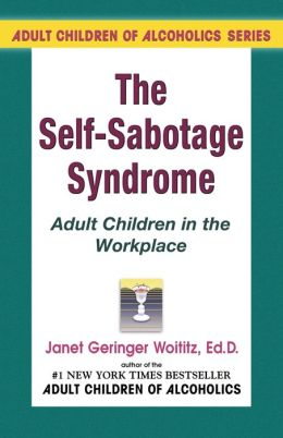 The Self-Sabotage Syndrome: Adult Children in the WorkPlace