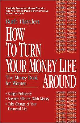 How to Turn Your Money Life Around: The Money Book for Women